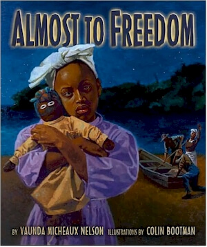 Click for more detail about Almost to Freedom by Vaunda Micheaux Nelson