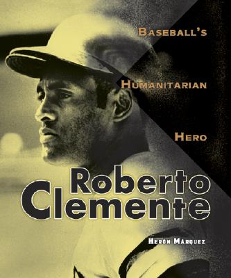 Click for a larger image of Roberto Clemente: Baseball's Humanitarian Hero (Trailblazer Biographies)