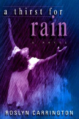 Click for more detail about A Thirst For Rain by Roslyn Carrington