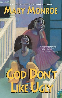 Click for more detail about God Don't Like Ugly by Mary Monroe