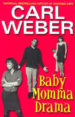 Click for more detail about Baby Momma Drama by Carl Weber