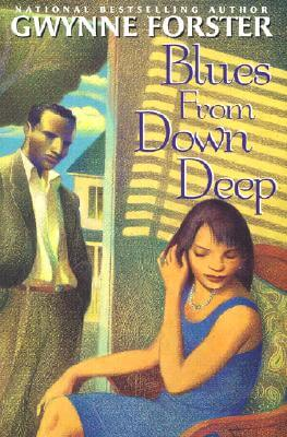 Click for more detail about Blues From Down Deep by Gwynne Forster