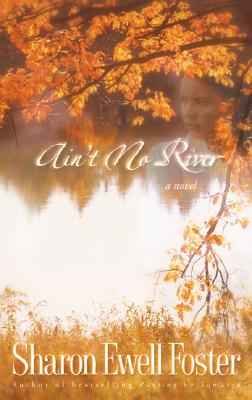 Click for more detail about Ain't No River by Sharon Ewell Foster