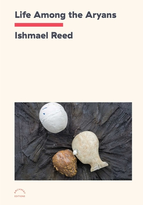 Book Cover Life Among the Aryans by Ishmael Reed