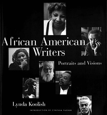 Click for more detail about African American Writers: Portraits and Visions by Lynda Koolish