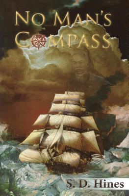 Click for more detail about No Man's Compass by S. D. Hines