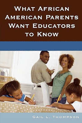 Click for more detail about What African American Parents Want Educators to Know by Gail L. Thompson