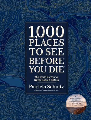 Click for more detail about 1,000 Places to See Before You Die: The World as You've Never Seen It Before by Patricia Schultz