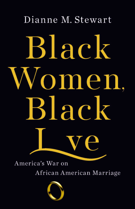Click for a larger image of Black Women, Black Love: America's War on African American Marriage