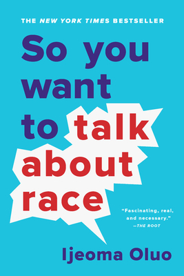 Click to buy a copy of So You Want to Talk About Race