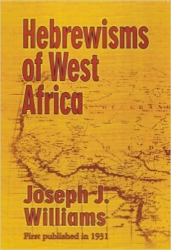 Click for more detail about Hebrewisms of West Africa by Joseph J. Williams