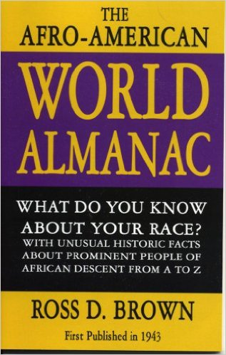 Click for more detail about Afro-American World Almanac: What Do You Know about Your Race? by Ross D. Brown