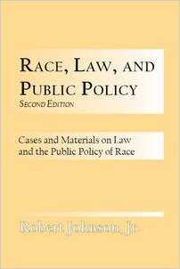 Book Cover Race, law and public policy: Cases and materials on law and public policy of race by Robert Johnson
