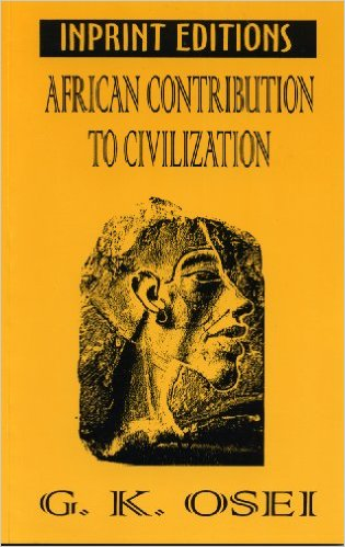 Click for more detail about African Contributions to Civilization by G. K. Osei