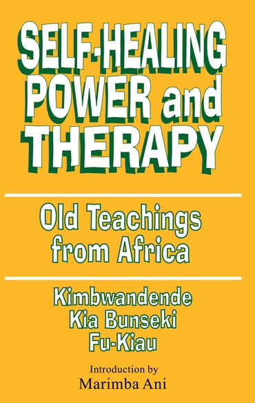 Click for more detail about Self-Healing Power and Therapy: Old Teachings from Africa by Fu-Kiau Kia Bunseki