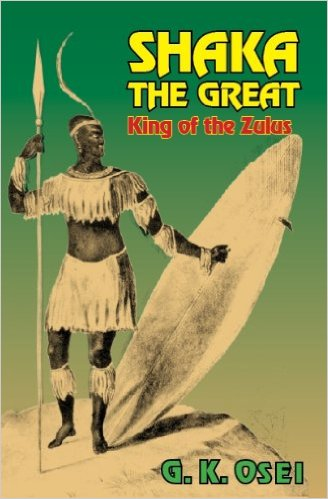 Click for more detail about Shaka the Great by G. K. Osei