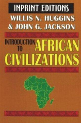 Click for more detail about An Introduction to African Civilizations,: With main currents in Ethiopian history by Willis Nathaniel Huggins