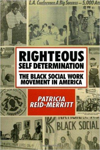 Book Cover Righteous Self Determination: The Black Social Work Movement in America by Patricia Reid-Merritt
