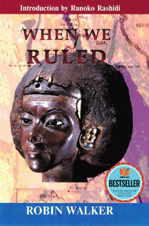 Click to buy a copy of When We Ruled: The Ancient And Mediaeval History Of Black Civilisations