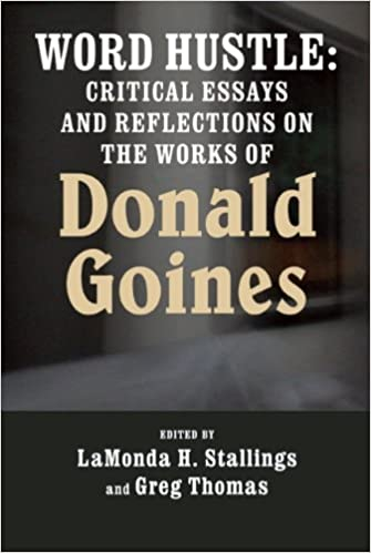 Book Cover Word Hustle: Critical Essays and Reflections on the Works of Donald Goines  by L.H. Stallings and Greg Thomas