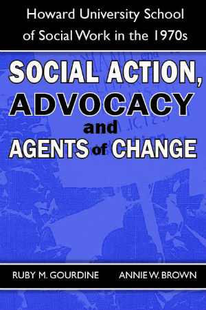 Click for more detail about Social Action, Advocacy and Agents of Change by Ruby M. Gourdine and Annie W. Brown