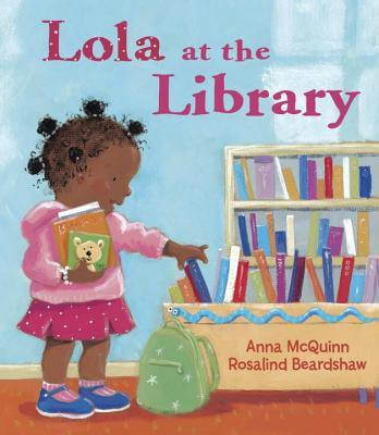 Click for more detail about Lola at the Library by Anna McQuinn