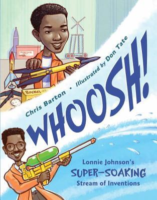 Click for a larger image of Whoosh!: Lonnie Johnson's Super-Soaking Stream of Inventions