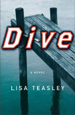 book cover Dive: A Novel by Lisa Teasley