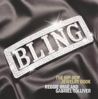 Click for more detail about Bling: The Hip-Hop Jewelry Book by Gabriel Tolliver and Reggie Osse