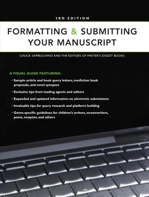 Click for more detail about Formatting & Submitting Your Manuscript by Chuck Sambuchino