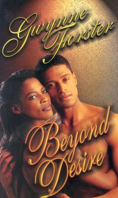 Click for more detail about Beyond Desire (Arabesque) by Gwynne Forster