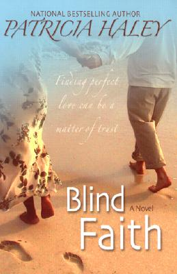 Click for more detail about Blind Faith by Patricia Haley