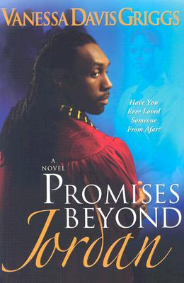 Click for more detail about Promises Beyond Jordan by Vanessa Davis Griggs