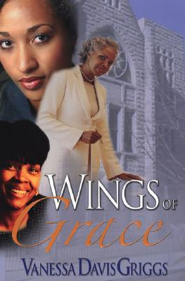Click for more detail about Wings Of Grace by Vanessa Davis Griggs
