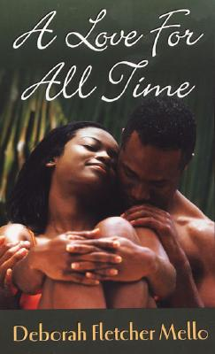 Click for more detail about A Love For All Time (Arabesque) by Deborah Fletcher Mello