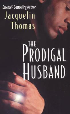 Click for more detail about The Prodigal Husband (The Prodigal Husband Series #1) by Jacquelin Thomas