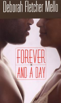 Click for more detail about Forever And A Day (Arabesque) by Deborah Fletcher Mello
