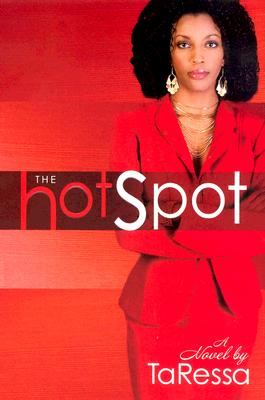 Click for more detail about The Hot Spot by TaRessa Stovall