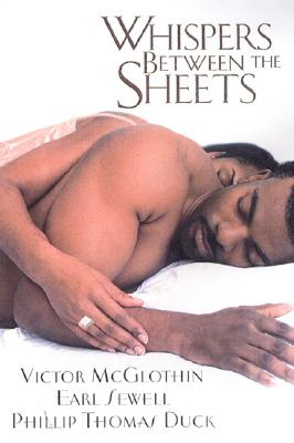 Click for more detail about Whispers between the Sheets: A Players ParadiseAt Your ServiceA Man And A Half by Victor McGlothin, Earl Sewell, and Phillip Thomas Duck