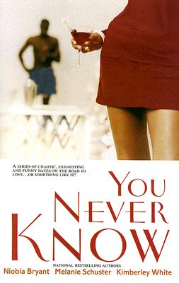 Click for more detail about You Never Know by Niobia Bryant, Melanie Schuster, and Kimberley White