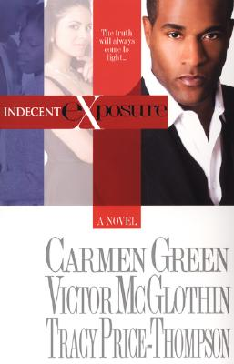 Click for more detail about Indecent Exposure (Sepia) by Victor McGlothin, Tracy Price-Thompson, and Carmen Green