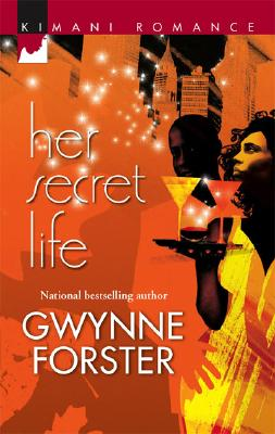 Click for more detail about Her Secret Life (Kimani Romance) by Gwynne Forster