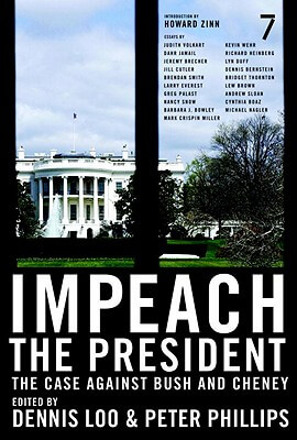 Click for more detail about Impeach The President: The Case Against Bush And Cheney by Dennis Loo and Peter Phillips