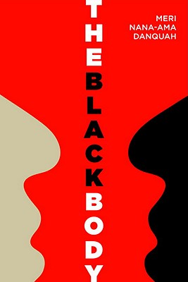 Click for more detail about The Black Body by Meri Nana-Ama Danquah