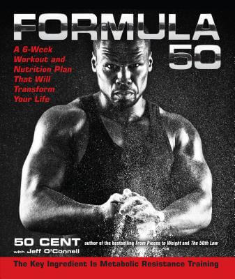 "Click for more detail about Formula 50: A 6-Week Workout and Nutrition Plan That Will Transform Your Life by Curtis ""50 Cent"" Jackson"