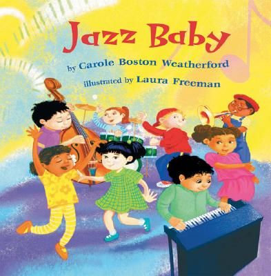 Click for more detail about Jazz Baby by Carole Boston Weatherford