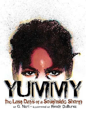 Click for more detail about Yummy: The Last Days Of A Southside Shorty by G. Neri