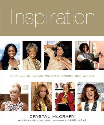 Click for more detail about Inspiration: Profiles of Black Women Changing Our World by Crystal McCrary