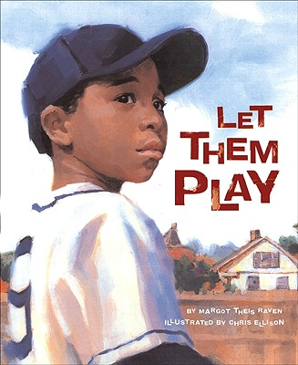 Click for more detail about Let Them Play (True Story) by Margot Theis Raven and Chris Ellison