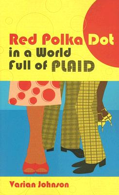 Click for more detail about Red Polka Dot in World Full of Plaid by Varian Johnson